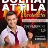 Dolhai Attila - Előszilveszter! Jegyek és információk!