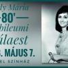 Toldy Mária születésnapi  gálaestje az Erkel Színházban - Jegyek itt!