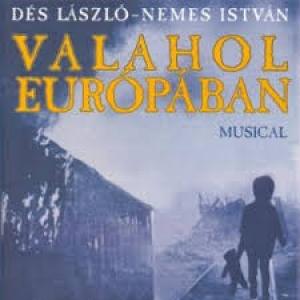 Valahol Európában musical 2019-ben Budapesten a Városmajor Szabadtérin - Jegyek itt!