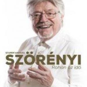 Szörényi - Rohan az idő című önéletrajzi könyv jelent meg!