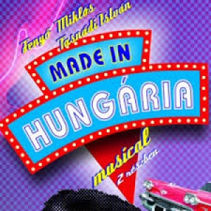 Made in Hungaria musical 2018 turné - Jegyek itt!