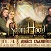 Robin Hood musical a Mohácsi Szabadtéri Színpadon - Jegyek itt!
