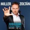 Miller Zoltán jubileumi koncert az Erkel Színházban! Jegyek itt!