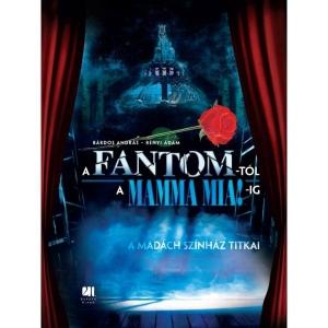 A Fantomtól a Mamma Miáig - könyv jelent meg a Madách Színház titkairól! Nyerd meg!