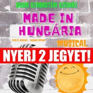 Made in Hungária musical a Budai Szabadtéri Színházban! NYERJ 2 JEGYET!